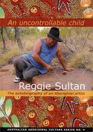 Reggie_Sultan_Uncontrollable_Child_book_Larrakia_Nation